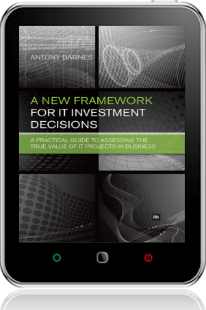 Cover of A New Framework for IT Investment Decisions on Tablet by Antony Barnes