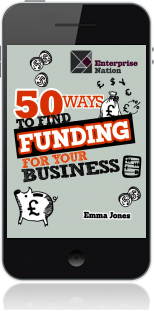 Cover of 50 Ways To Find Funding For Your Business on Mobile by Emma Jones