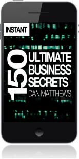 Cover of 150 Ultimate Business Secrets on Mobile by Dan Matthews