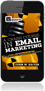 Cover of A Crash Course in Email Marketing for Small and Medium-sized Businesses on Mobile by John W. Hayes