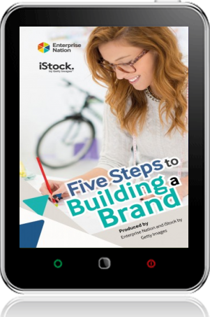 Cover of Five Steps to Building a Brand on Tablet by Enterprise Nation and iStock by Getty Images
