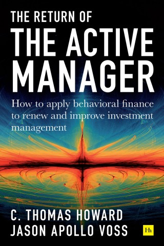 Cover of Return of the Active Manager by C. Thomas Howard and Jason Apollo Voss